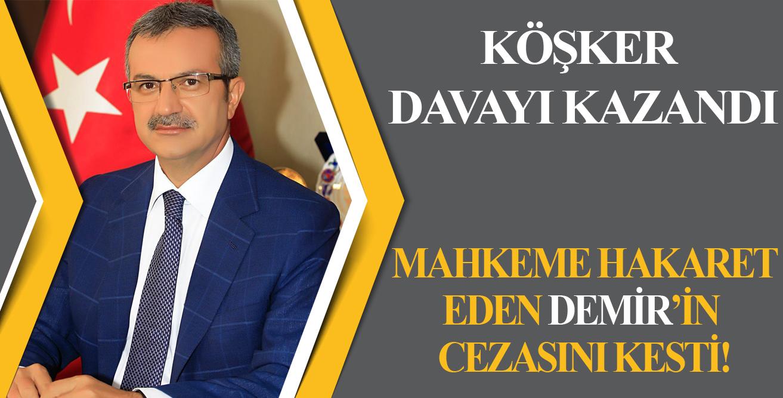 Köşker'e hakaret eden Demir, mahkemede çark etti!