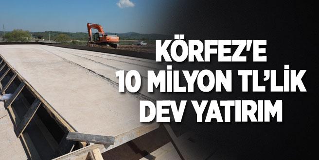 Körfez'e 10 milyon TL'lik dev yatırım