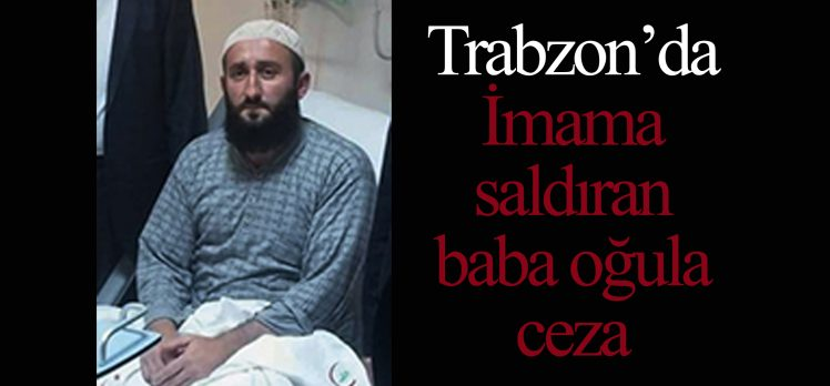 Trabzon'da İmama Saldıranlara Ceza