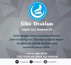 Ülkücüler Enver Paşa'yı Konuşacak!